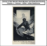 Library of the World's Best Mystery and Detective Stories Vol 4 Thumbnail Image