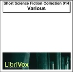 Short Science Fiction Collection, Volumes 013 and 014 Thumbnail Image