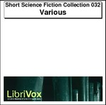 Short Science Fiction Collection, Volume 032 Thumbnail Image