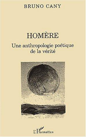 Homere. une anthropologie poetique de la verite, Cany, Bruno