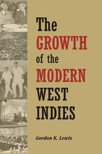 Download The Growth of the Modern West Indies