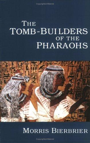 Download The tomb-builders of the Pharaohs