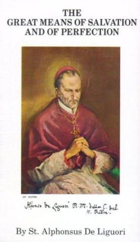The Great Means of Salvation and Perfection by Alphonsus Maria de Liguori