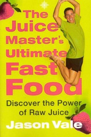 Download The Juice Master's Ultimate Fast Food