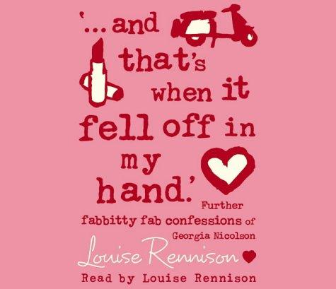 """""""…and That's When It Fell Off in My Hand"""" (Confessions of Georgia Nicolson)"""