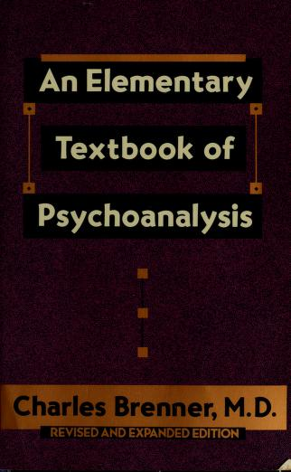 Cover of: An elementary textbook of psychoanalysis | Charles Brenner