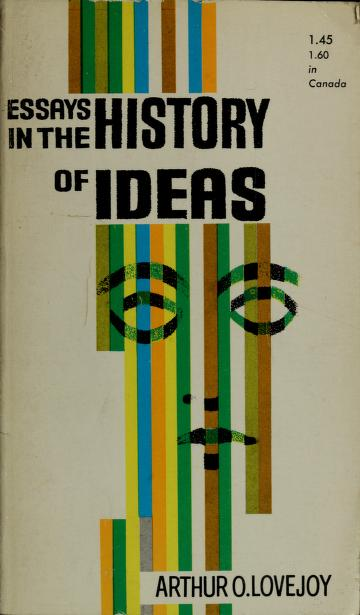 Essays in the history of ideas by Arthur O. Lovejoy