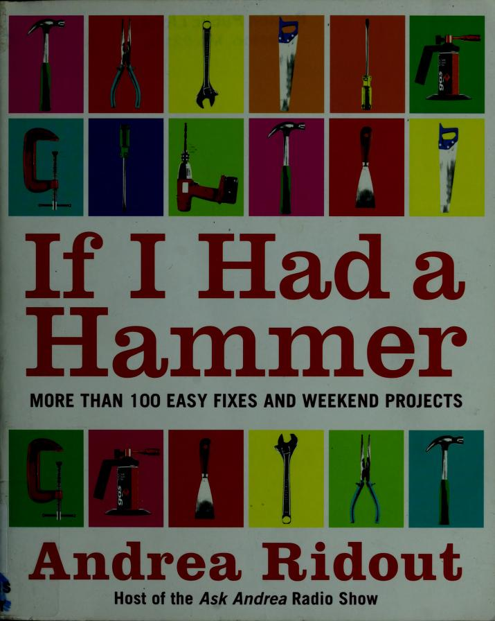 If I had a hammer by Andrea Ridout