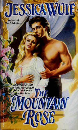 The Mountain Rose by Jessica Wulf