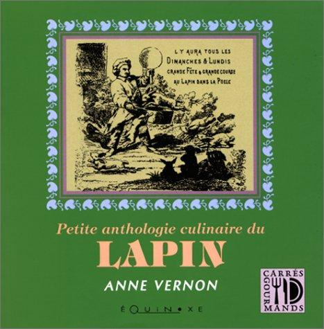 Petite anthologie culinaire du lapin by Anne Vernon