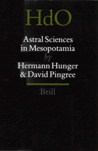 Astral sciences in Mesopotamia by Hermann Hunger