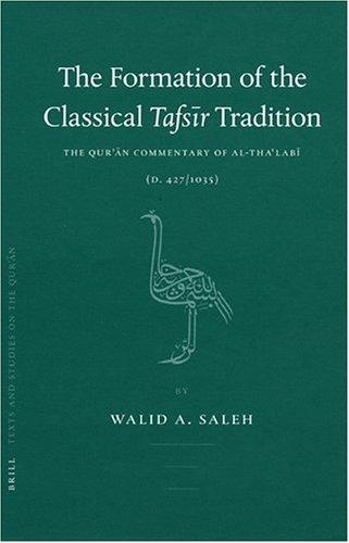The Formation of the Classical Tafsir Tradition by Walid A. Saleh