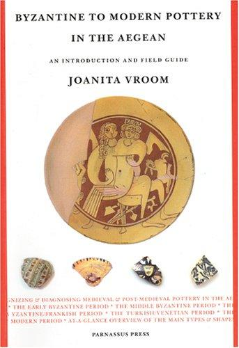 Byzantine to modern pottery in the Aegean by Joanita Vroom