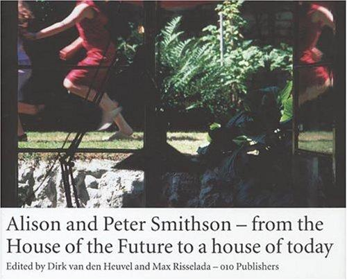 Alison and Peter Smithson by Max Risselada, Beatriz Colomina, Alison Margaret Smithson, Peter Smithson
