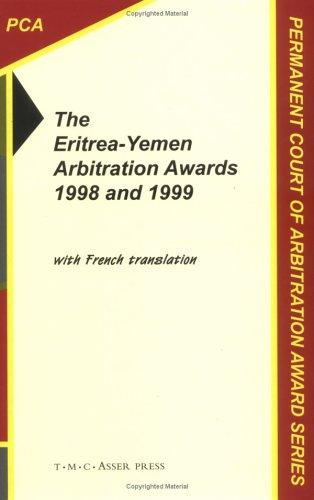 The Eritrea-Yemen arbitration awards 1998 and 1999 by Permanent Court of Arbitration.