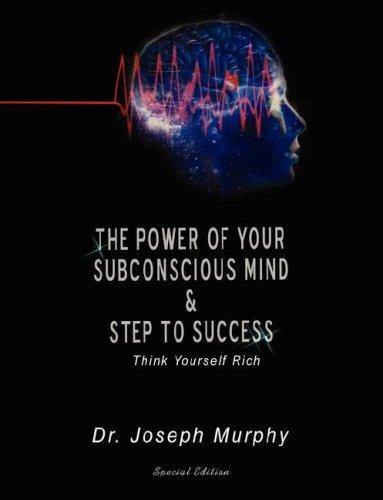The Power of Your Subconscious Mind & Steps To Success