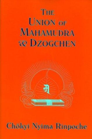 Union of Mahamudra and Dzogchen by Chokyi Rinpoche