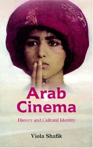 Arab Cinema by Viola Shafik