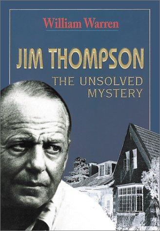 Jim Thompson The Unsolved Mystery by William Warren